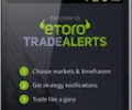 eToro Trade Alerts – Easy to Trade Anywhere from Android